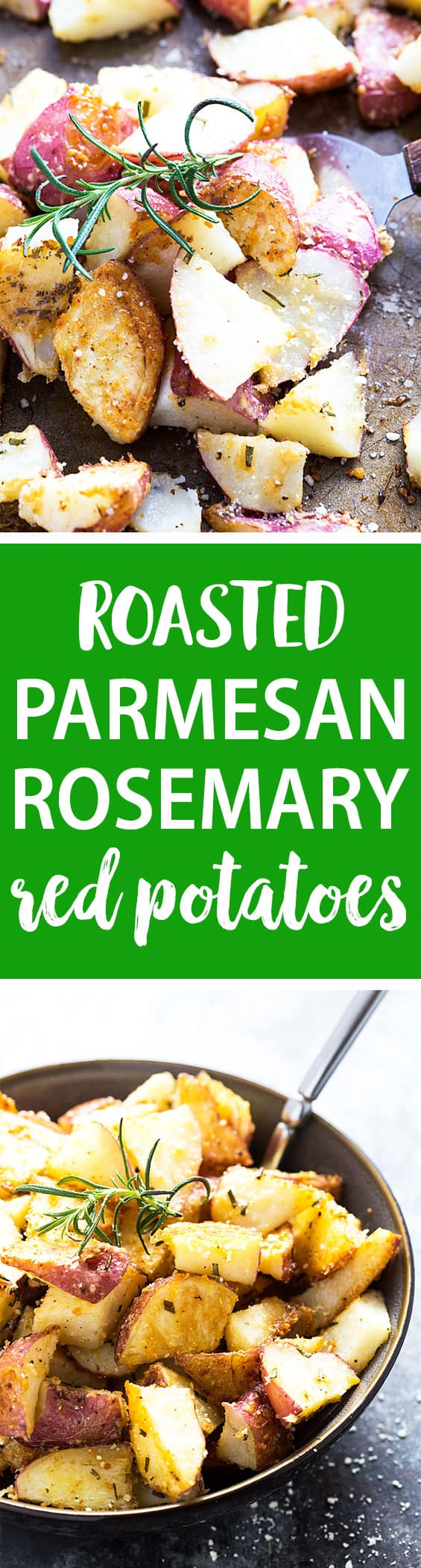 A two image vertical collage of roasted Parmesan rosemary potatoes with overlay text.