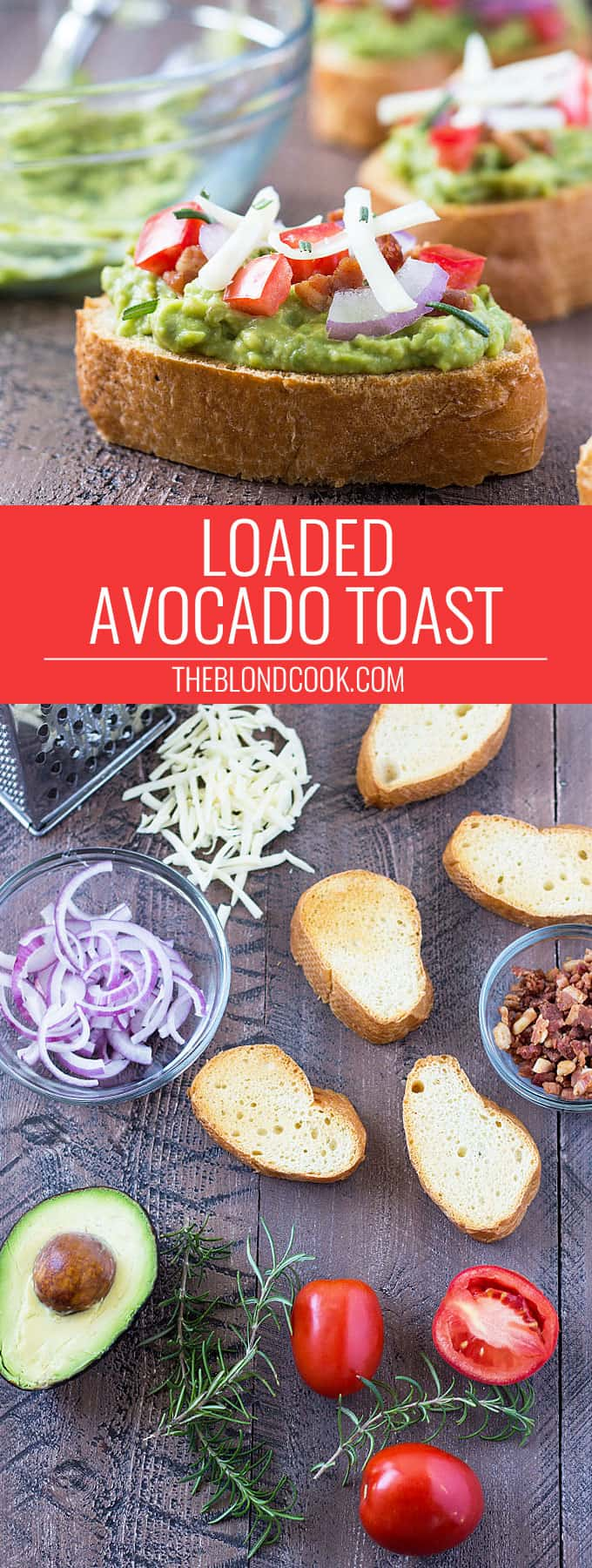 Loaded Avocado Toast with bacon, mozzarella, tomato, red onions and rosemary. A quick and easy meal or snack!