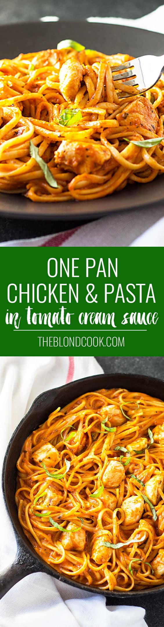 One Pan Chicken & Pasta in Tomato Cream Sauce - The easiest, most flavorful creamy chicken pasta dish that comes together in just 30 minutes!