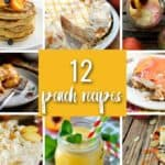 12 Peach Recipes