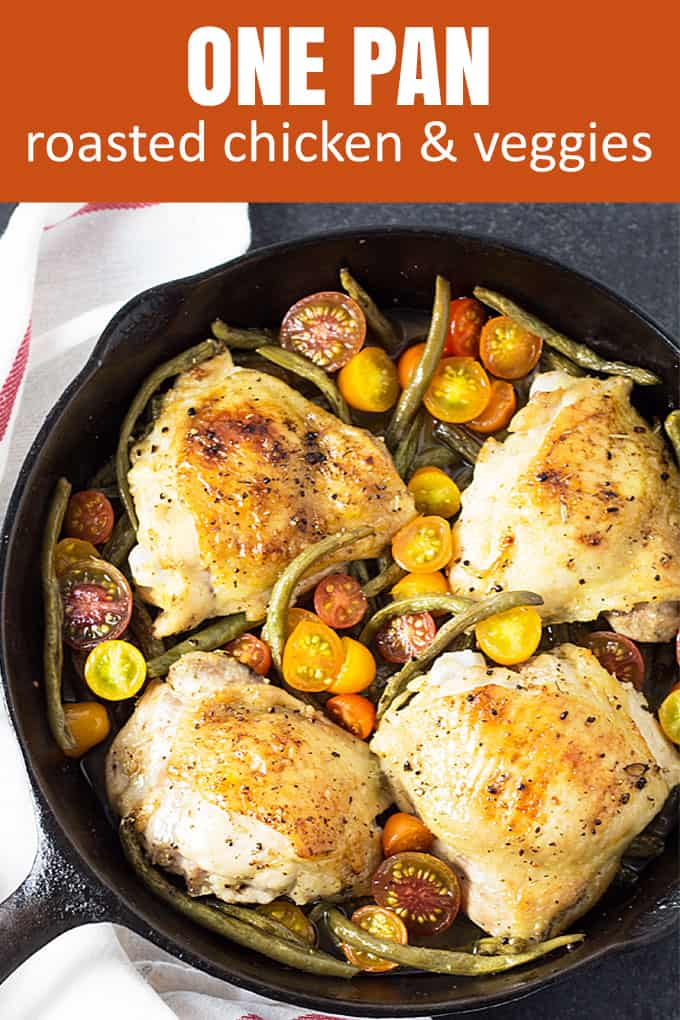 "Roasted chicken thighs with green beans and tomatoes. Text at top reads, ""One Pan Roasted Chicken and Veggies"""