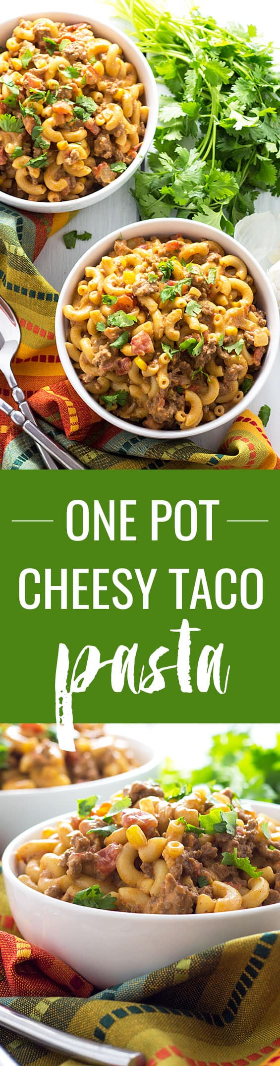 ONE POT Cheesy Taco Pasta - Beefy, creamy and cheesy taco pasta in 30 minutes!