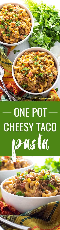ONE POT Cheesy Taco Pasta - Beefy, creamy and cheesy taco pasta in 30 minutes!