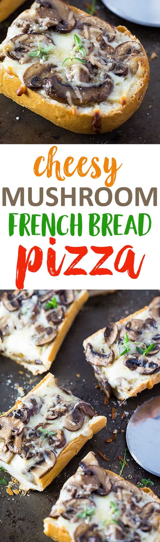 Two images of pizza - Text in center says mushroom French bread pizza.