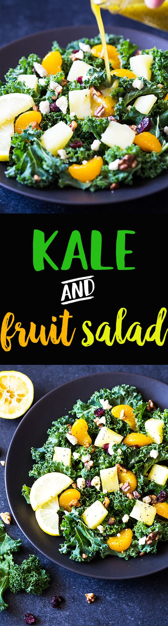 Two images of a salad.  Text in center says kale and fruit salad.