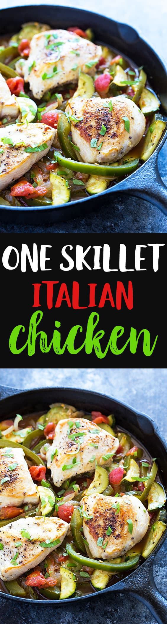 Two images of baked chicken in a skillet.  Text in center says one skillet Italian chicken.