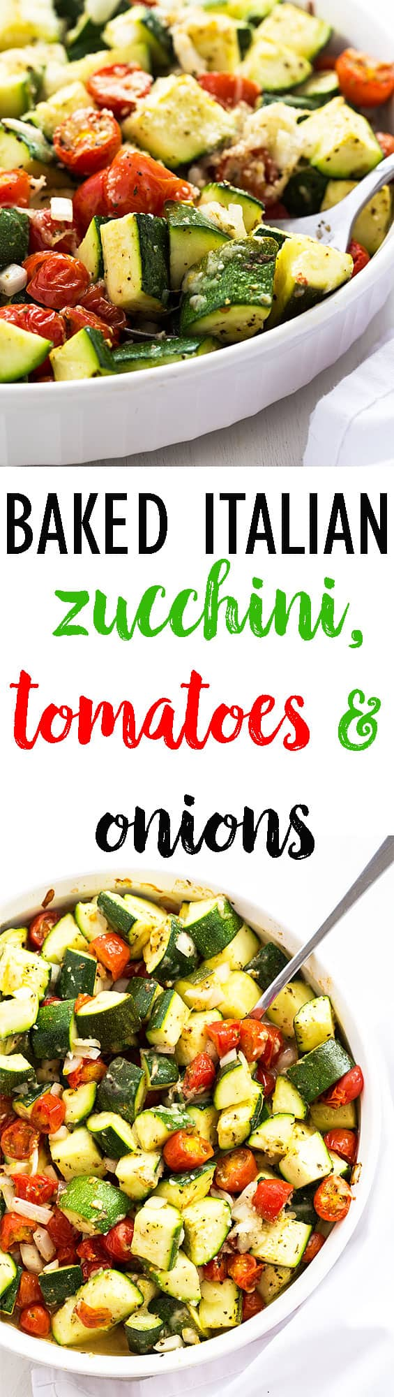 A two image vertical collage of baked Italian zucchini, tomatoes and onions with overlay text.