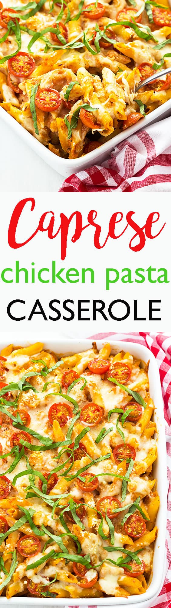 """Two images of Chicken Caprese Pasta Casserole - Text in center reads, """"Caprese Chicken Pasta Casserole"""""""