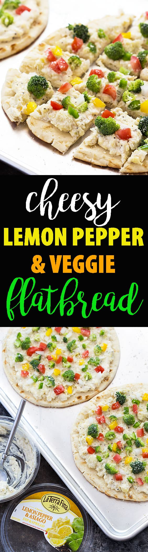 A two image vertical collage of lemon pepper and veggie flatbread with overlay text.