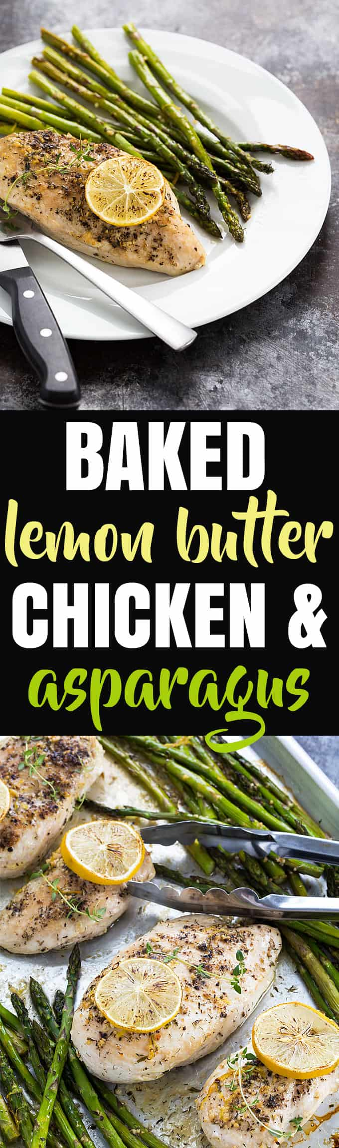 A two image vertical collage of baked lemon butter chicken and asparagus with overlay text.