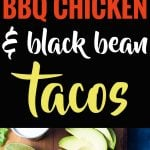 A two image vertical collage of barbecue chicken and black bean tacos with overlay text.