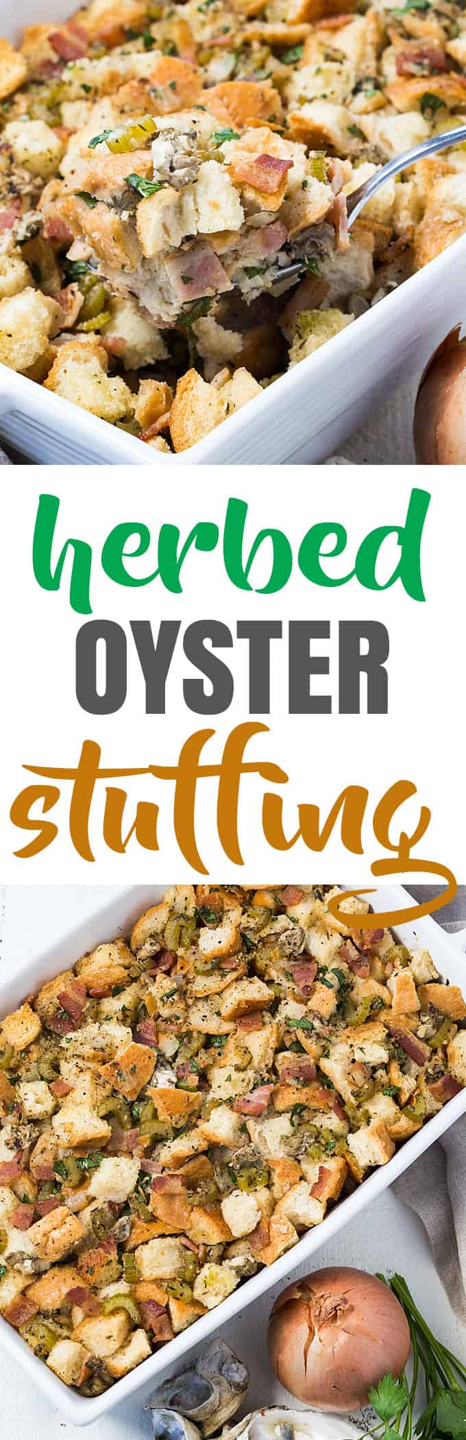 Oyster Stuffing - A hearty Thanksgiving side dish full of herbs, veggies, bacon and oysters.