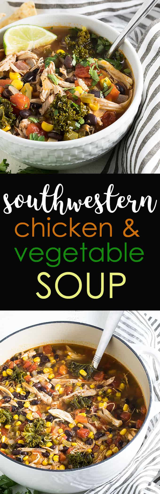 A two image vertical collage of southwestern chicken and vegetable soup with overlay text in the center.