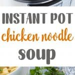 A two image vertical collage of pressure cooker chicken noodle soup with overlay text in the center.