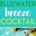 A two image vertical collage of bluewater breeze cocktails with overlay text in the center.