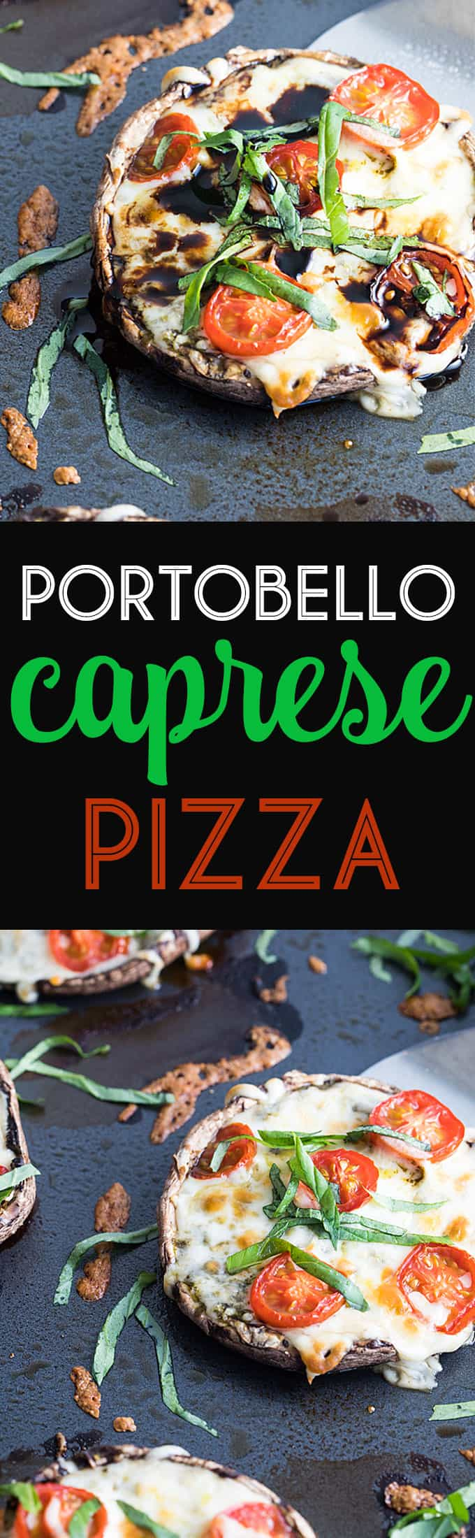 A two image vertical collage of portobello caprese pizzas with overlay text in the center.