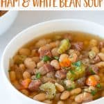Ham and white bean soup in a white bowl. Overlay text at top of image.