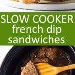 2 images - Top image is a French dip sandwich on a white plate. Bottom is a slow cooker with sliced beef. Text in center of images.